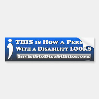 How a Person w/a Disability LOOKS - Bumper Sticker