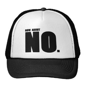 How About... NO. Trucker Hat
