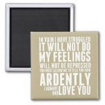 How Ardently I Admire and Love You Refrigerator Magnets
