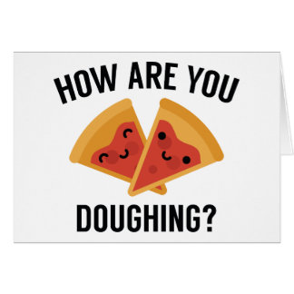 How Are You Doughing? Card