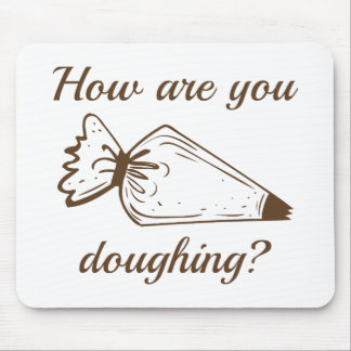 How Are You Doughing? Mouse Pad