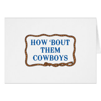 HOW BOUT THEM COWBOYS CARD