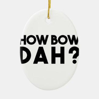 How Bow Dah Ceramic Oval Ornament