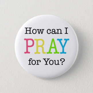 How can I PRAY for You? Pastel Colors 2 Inch Round Button