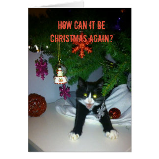 How can it be Christmas again card