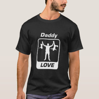 How Daddy Love! by Mini Brothers T-Shirt
