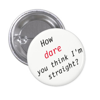 How Dare You 1 Inch Round Button
