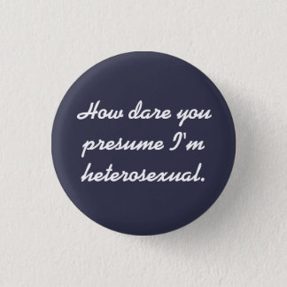 """How Dare You"" button. 1 Inch Round Button"