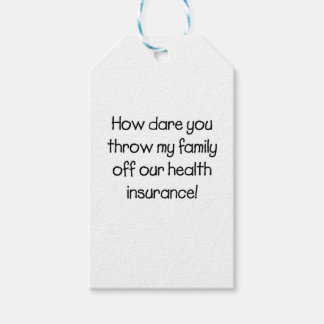 How Dare you Throw my Family off Our Healthcare Pack Of Gift Tags