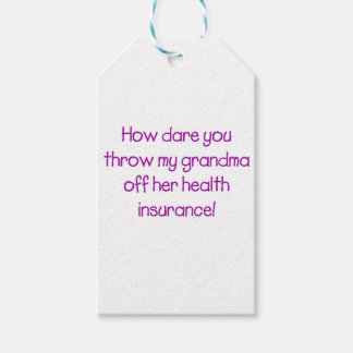 How Dare you Throw my Grandma off her Healthcare Pack Of Gift Tags