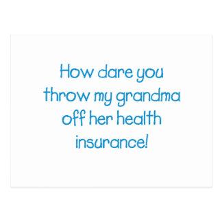How Dare you Throw my Grandma off her Healthcare Postcard