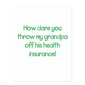 How Dare you Throw my Grandpa off his Health Insur Postcard