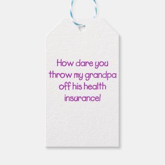 How Dare you Throw my Grandpa off his Healthcare Gift Tags