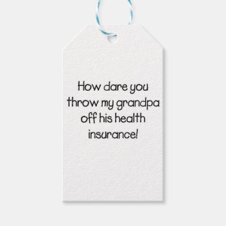 How Dare you Throw my Grandpa off his Healthcare Pack Of Gift Tags