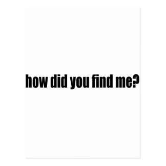 how did you find me postcard