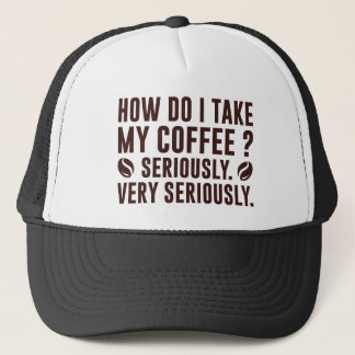 How Do I Take My Coffee Trucker Hat