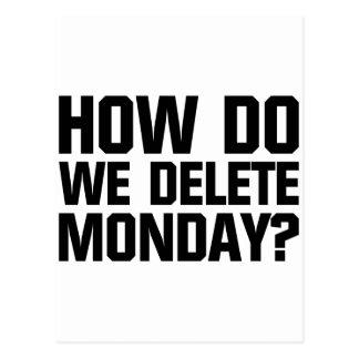 How Do We Delete Monday? Postcard