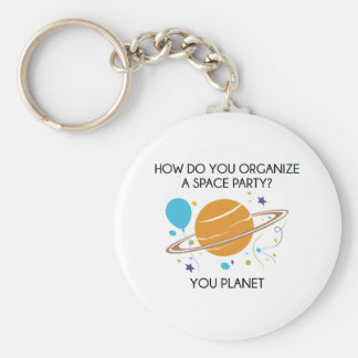 How Do You Organize A Space Party? You Planet. Keychains