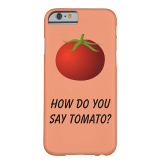How Do You Say Tomato? Phone Case