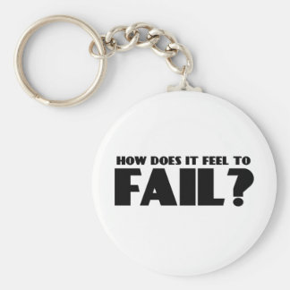 How Does It Feel To FAIL? Keychain