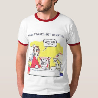 How fights get started T-Shirt
