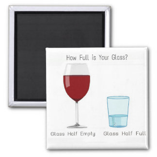 How Full is Your Glass? Square Magnet