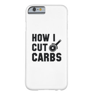 How I Cut Carbs Barely There iPhone 6 Case