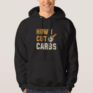 How I Cut Carbs Hoodie
