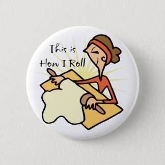 How I Roll 2 Inch Round Button