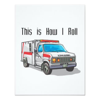 "How I Roll Ambulance 4.25"" X 5.5"" Invitation Card"