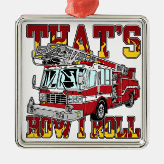 How I Roll Fire Truck Metal Ornament