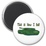 How I Roll (Military Tank) Refrigerator Magnets