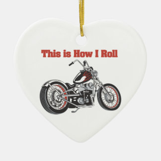 How I Roll (Motorcycle) Ceramic Ornament