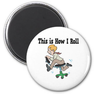 How I Roll Office Chair 2 Inch Round Magnet
