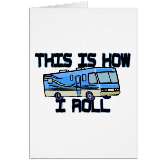How I Roll RV Greeting Card