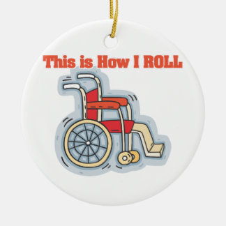 How I Roll (Wheelchair) Ceramic Ornament