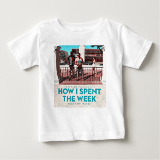 How I Spent the Week (Gettin' Paid) Cover Baby T-Shirt