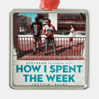 How I Spent the Week (Gettin' Paid) Cover Metal Ornament