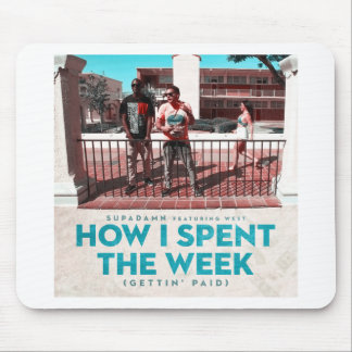 How I Spent the Week (Gettin' Paid) Cover Mouse Pad