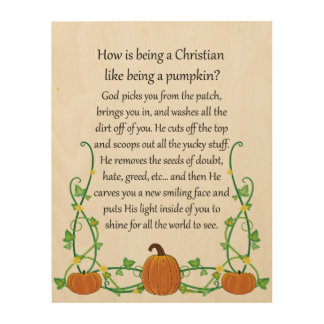 How is being a Christian Like a Pumpkin Wall Art Wood Canvas