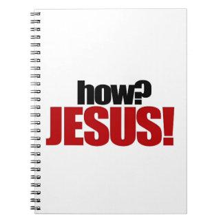 how? JESUS! notebook