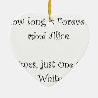 How Long Is Forever Alice Ceramic Heart Ornament