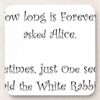 How Long Is Forever Alice Drink Coaster
