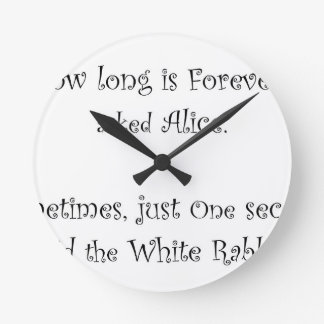 How Long Is Forever Alice Round Clock