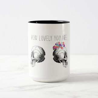 How Lovely You Are Skull Mug