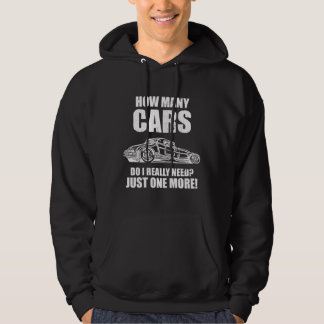 How Many Cars Do I Really Need Just One More Hoodie