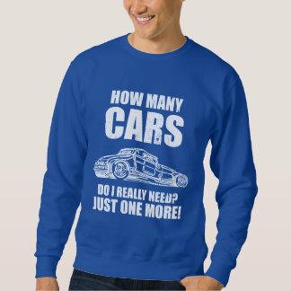 How Many Cars Do I Really Need Just One More Sweatshirt
