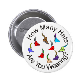 How Many Hats are You Wearing? 2 Inch Round Button