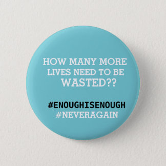 How Many Lives to Be Wasted #NeverAgain Button