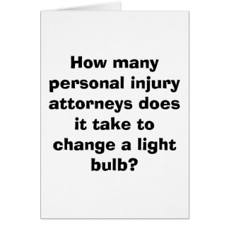 How many personal injury attorneys does it take... card